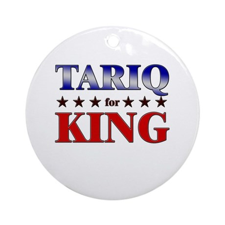 TARIQ for king Ornament (Round)