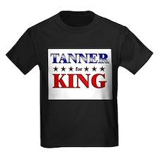TANNER for king T
