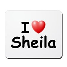 I Love Sheila (Black) Mousepad