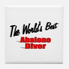 """""""The World's Best Abalone Diver"""" Tile Coaster"""
