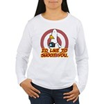 WTD: I'd like to shoot you Women's Long Sleeve T-S