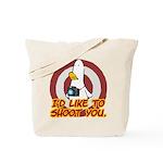 WTD: I'd like to shoot you Tote Bag