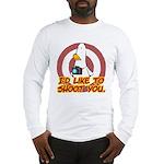 WTD: I'd like to shoot you Long Sleeve T-Shirt