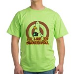WTD: I'd like to shoot you Green T-Shirt