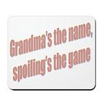 Grandma's the name Mousepad