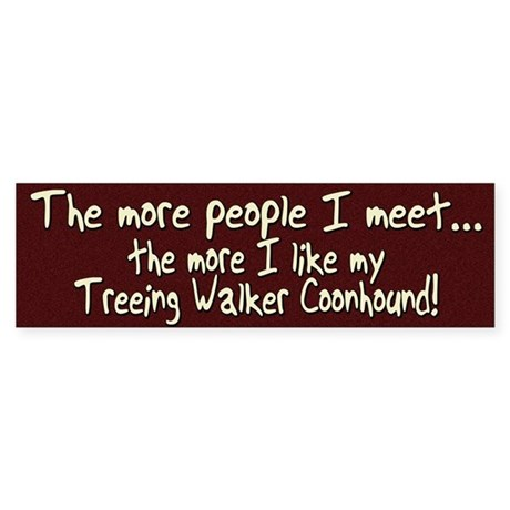 The More People Treeing Walker Coon Bumper Sticker