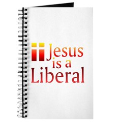 Journal - Jesus is a Liberal