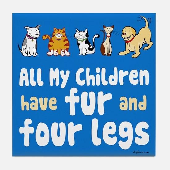 All My Fur Children Tile Coaster