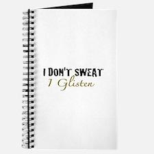 I don't sweat I glisten Journal