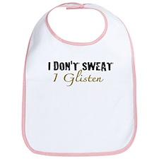 I don't sweat I glisten Bib