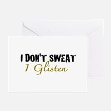 I don't sweat I glisten Greeting Cards (Pk of 10)