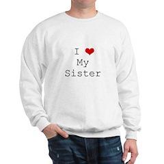 I Heart My Sister Sweatshirt