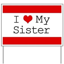 I Heart My Sister Yard Sign