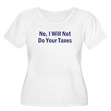 No, I Won't Do Your Taxes T-Shirt