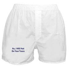 No, I Won't Do Your Taxes Boxer Shorts