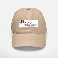 Bitch Please Baseball Baseball Cap