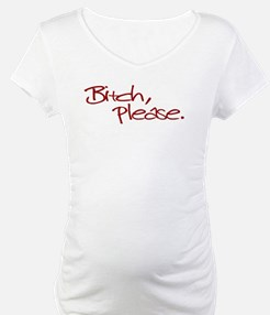 Bitch Please Shirt