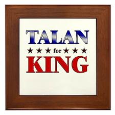 TALAN for king Framed Tile