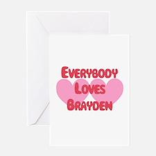 Everybody Loves Brayden Greeting Card