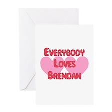 Everybody Loves Brendan Greeting Card