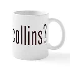 got tom collins? Mug