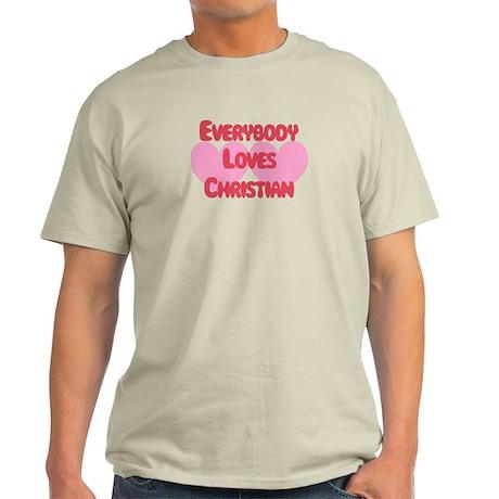 Everybody Loves Christian Light T-Shirt