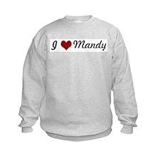 I love Mandy Sweatshirt