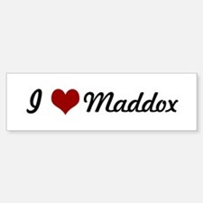 I love Maddox Bumper Bumper Bumper Sticker