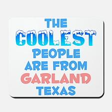 Coolest: Garland, TX Mousepad