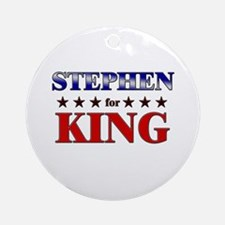 STEPHEN for king Ornament (Round)