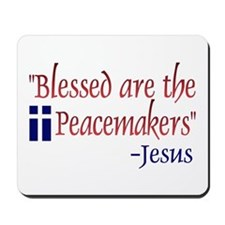 "Mousepad - ""Blessed Are the Peacemakers"" -Jesus"