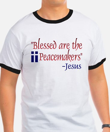 "T - ""Blessed Are the Peacemakers"" -Jesus"