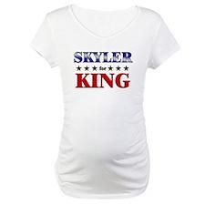 SKYLER for king Shirt