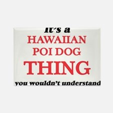 It's a Hawaiian Poi Dog thing, you wou Magnets