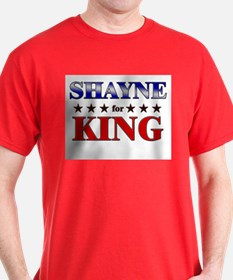 SHAYNE for king T-Shirt
