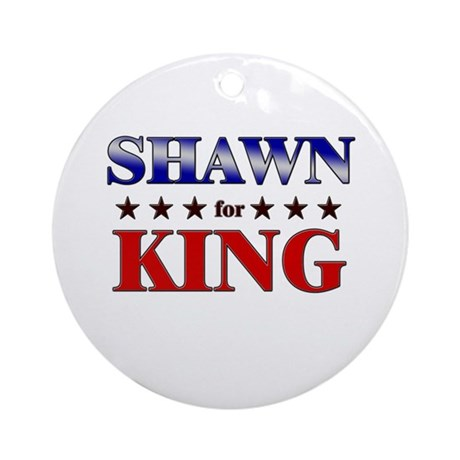 SHAWN for king Ornament (Round)