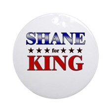 SHANE for king Ornament (Round)