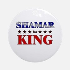 SHAMAR for king Ornament (Round)