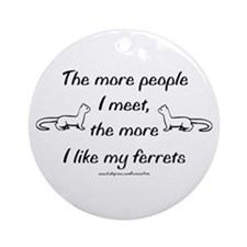 Like My Ferrets Ornament (Round)