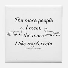 Like My Ferrets Tile Coaster