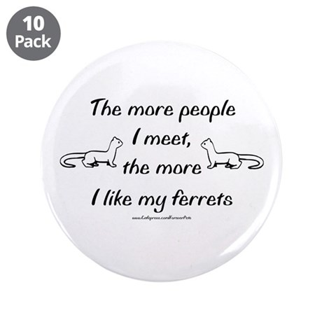 "Like My Ferrets 3.5"" Button (10 pack)"