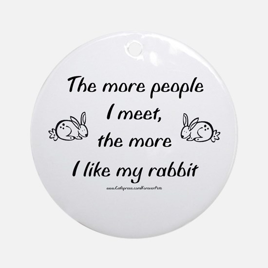 Like My Rabbit Ornament (Round)