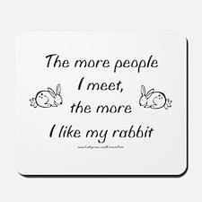 Like My Rabbit Mousepad