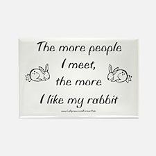 Like My Rabbit Rectangle Magnet