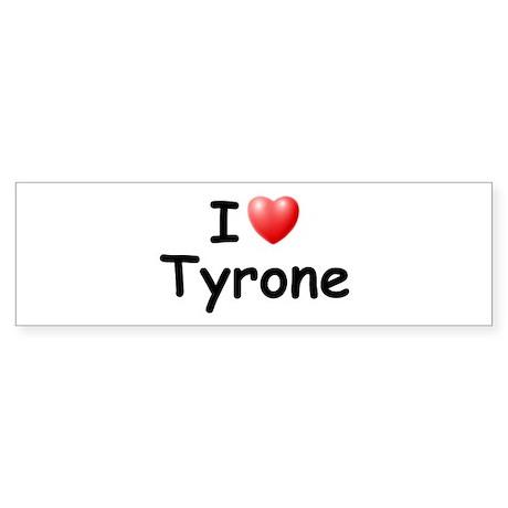 I Love Tyrone (Black) Bumper Sticker