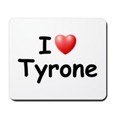 I Love Tyrone (Black) Mousepad
