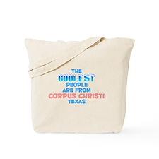 Coolest: Corpus Christi, TX Tote Bag