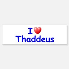 I Love Thaddeus (Blue) Bumper Bumper Bumper Sticker