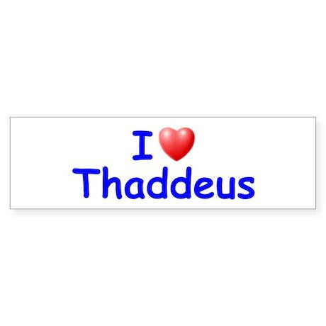 I Love Thaddeus (Blue) Bumper Sticker