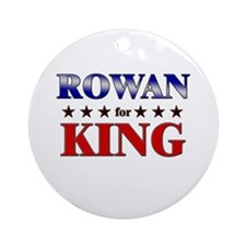 ROWAN for king Ornament (Round)